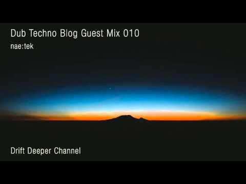 Dub Techno Blog Guest Mix 010 - nae:tek