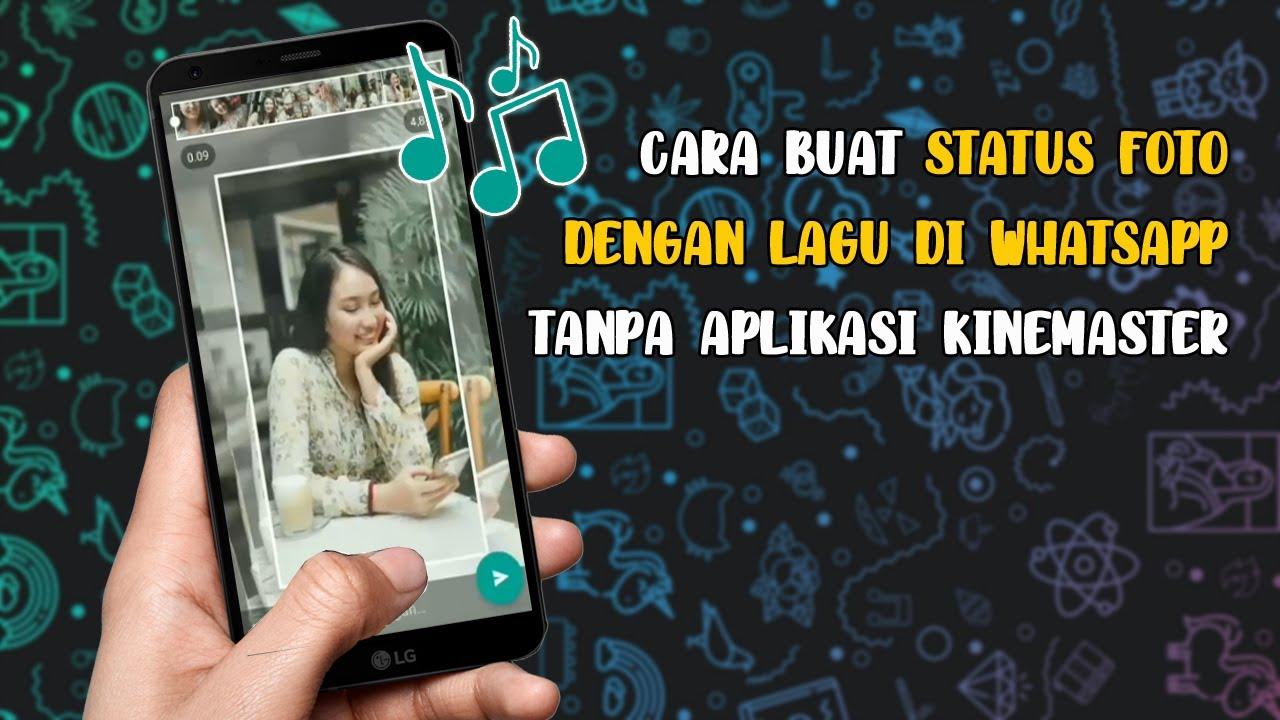 Story Wa Kekinian Cara Membuat Status Whatsapp Foto Dengan Lagu Tanpa Aplikasi Kinemaster Youtube