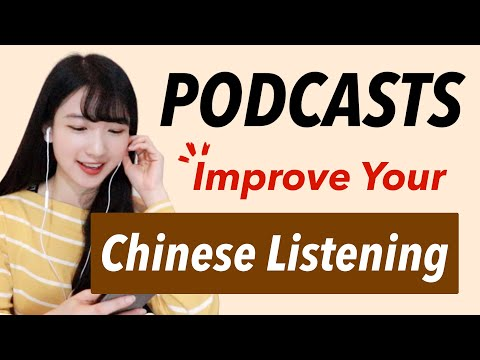 Podcasts for Improving Your Chinese Listening