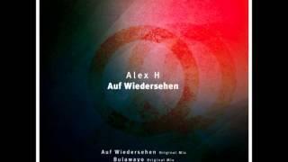 alex h auf wiedersehen original mix released 4 20 2015