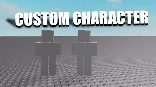 How to make a custom character in Roblox!