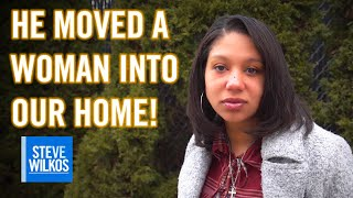 He Moved Another Woman Into Our Home!   Steve Wilkos