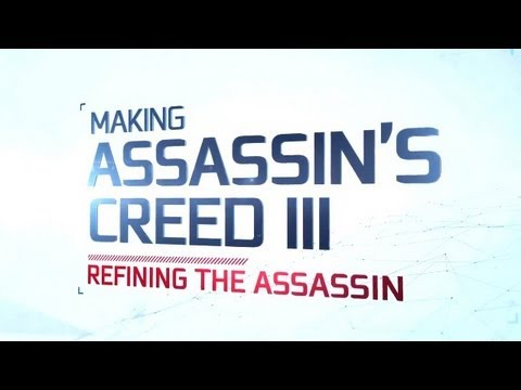 IGN Presents: Making Assassin's Creed 3  Refining the Assassin Part 2