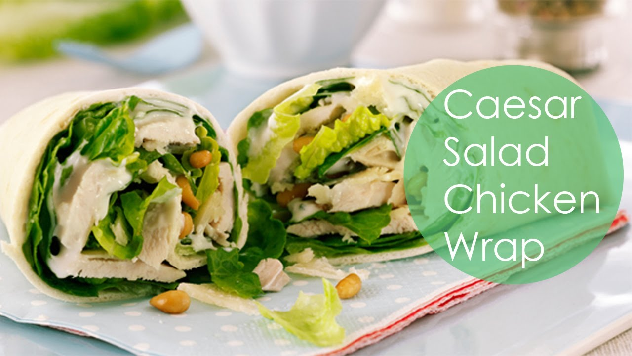 CHICKEN CAESAR SALAD WRAPS - YouTube