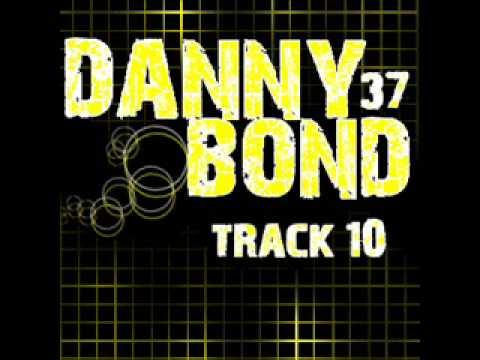 DJ danny bond 37 - track 10
