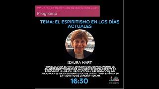 Conferencia: 🕯 El Espiritismo en los días actuales 📅  Izaura Hart