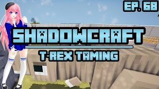 T-Rex Taming!   ShadowCraft   Ep. 68