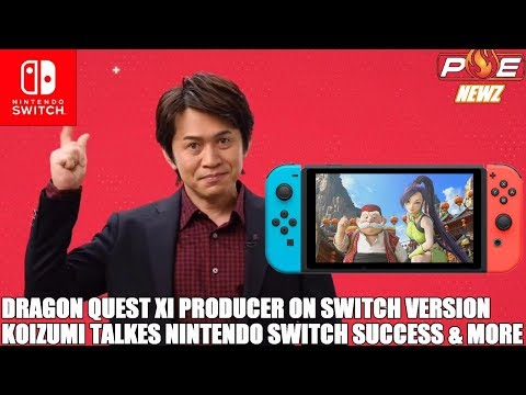 Nintendo Switch - Dragon Quest XI Switch Details Incoming! Koizumi on Switch Success & MORE!