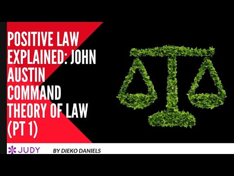 POSITIVE LAW EXPLAINED: JOHN AUSTIN'S COMMAND THEORY OF POSITIVE LAW (PT 1)