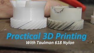 Practical 3D Printing With Taulman 618, Nylon Gears! 1983 Hondamatic 450 Speedometer Gear!