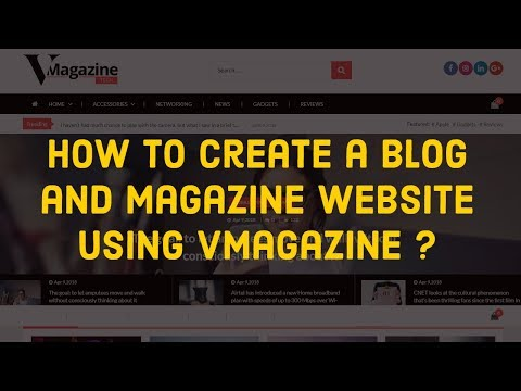 How to create a blog and magazine website using VMagazine ?