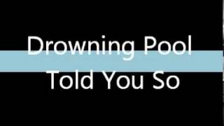Watch Drowning Pool Told You So video
