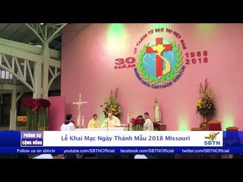 PHÓNG SỰ CỘNG ĐỒNG: Khai mạc đại hội Thánh Mẫu Missouri 2018