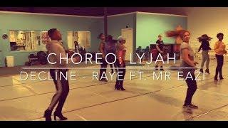 RAYE ft. Mr. Eazi - DECLINE | Lyjah Choreography | IG: @og.lyjah