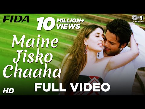 Maine Jisko Chaaha - Video Song | Fida I Kareena Kapoor & Fardeen Khan | Sonu Nigam & Alisha Chinai