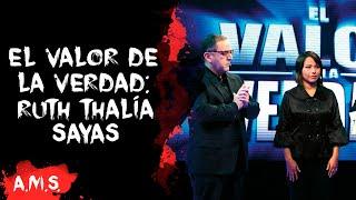 El Valor De La Verdad: El Caso De Ruth Thalía Sayas