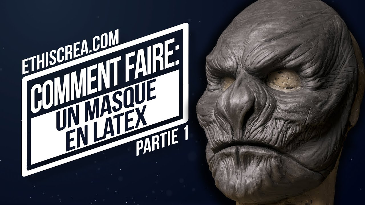 Tuto Comment faire un masque en latex : Partie 1