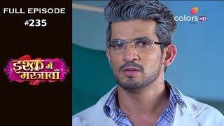 Ishq Mein Marjawan - Full Episode 235 - With English Subtitles