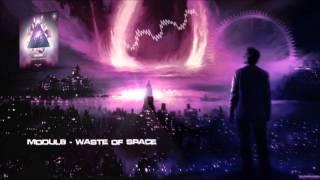 Modul8 - Waste of Space [HQ Original]