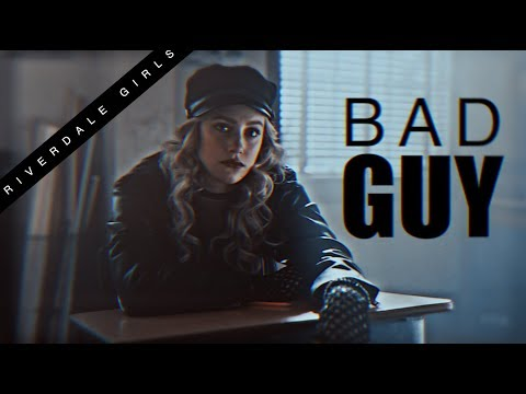 Riverdale Girls | Bad Guy.