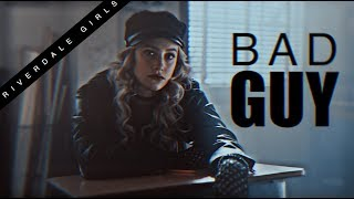 riverdale girls | bad guy.