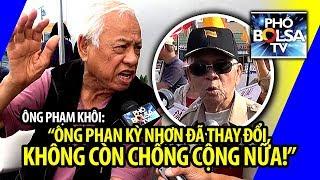 """Ông Phạm Khôi: """"Ông Phan Kỳ Nhơn đã thay đổi, không còn chống Cộng nữa!"""""""