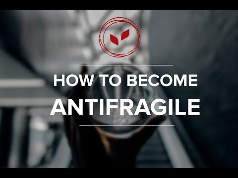 How to Become Antifragile The Best Way to Cope with Discomfort