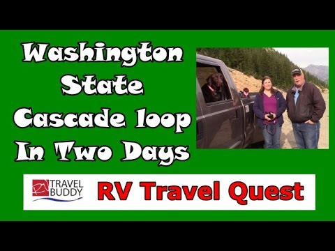 Washington Cascade Loop in Two Days | RV Travel | RV Travel Quest with Rob & Sherry