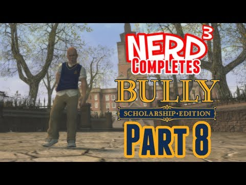 Nerd³ Completes... Bully - Part 8