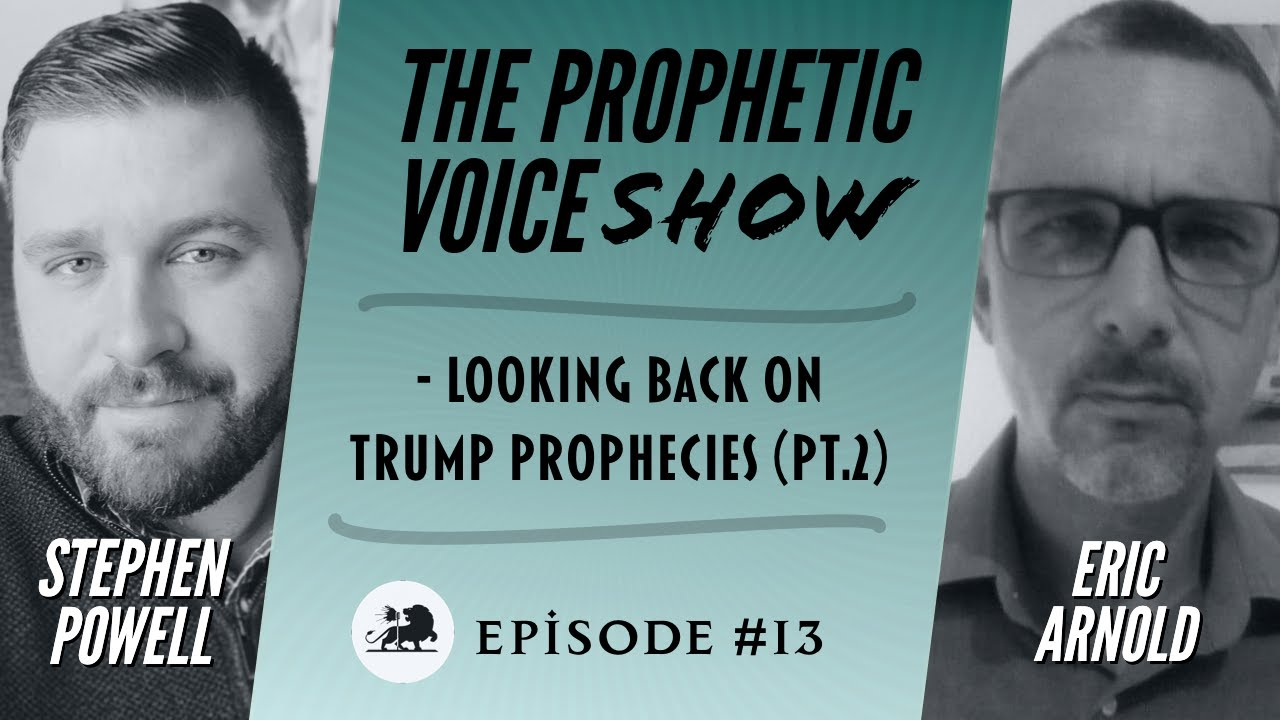 LOOKING BACK ON TRUMP PROPHECY, PT.2 | The Prophetic Voice Show | Ep.13