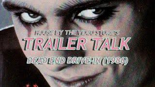 Trailer Talk: Dead End Drive-In (1986)