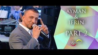 Ayman & Ifrin - Part 2 - Tarek Shexani - Roj Company