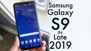 Samsung Galaxy S9 In LATE 2019! (Still Worth It?) (Review)