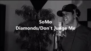 Repeat youtube video Rihanna - Diamonds (Rendition) by SoMo