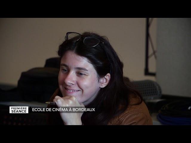 Première Séance - Une école de cinéma à Bordeaux