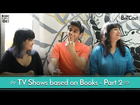 BoTCast Episode 9 feat. Rohan Joshi - Books That Became TV Shows PART 2