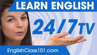 Learn English in 24 Hours with EnglishClass101 TV