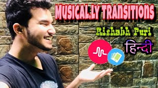 Musical.ly India Transition Tutorial by Rishabh Puri || In Hindi