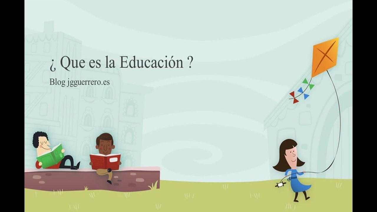 U00bf Que Es La Educaci U00f3n