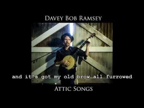 Banjo album: Attic Songs (2013) by Davey Bob Ramsey [Full + Lyrics]