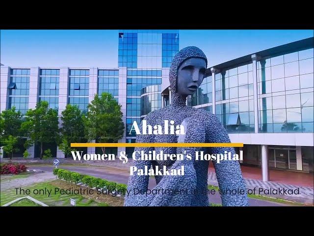Department of Pediatric Surgery   Ahalia Women & Children's Hospital   Palakkad