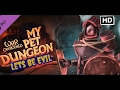 Lets Be Evil Season 4 - WFTO My Pet Dungeon - Part 1