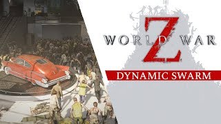 World War Z - Dynamic Swarm
