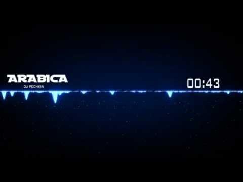 Dj Pechkin - Arabica (Original mix)