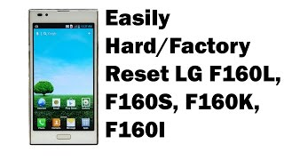 How to Easily Hard/Factory Reset LG F160L, F160S, F160K, F160l