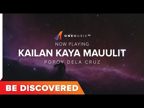 BE DISCOVERED - Kailan Kaya Mauulit by Popoy Dela Cruz
