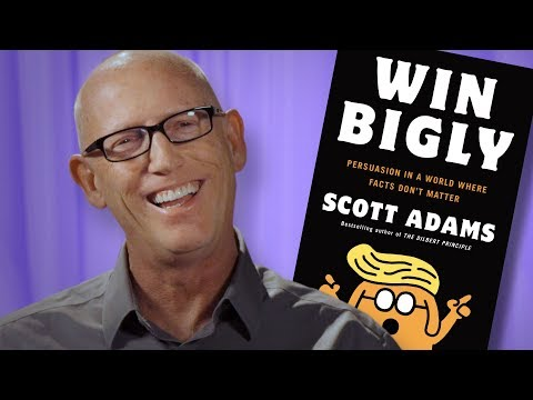 "Dilbert's Scott Adams Explains How He Knew Trump Would ""Win Bigly"""