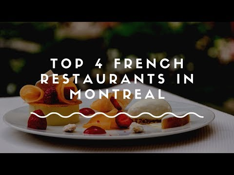Top 4 French Restaurants In Montreal