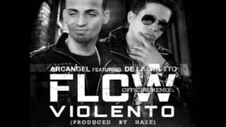 Arcangel Ft De la ghetto - Flow Violento (Official Remix) [Versión sin censura]