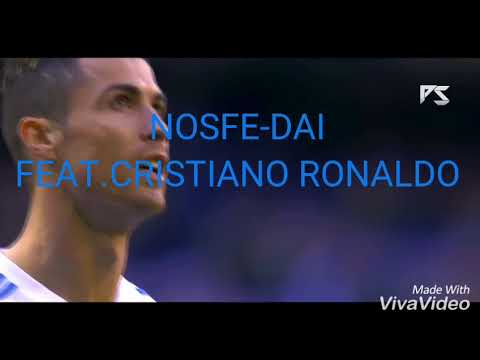 NOSFE-DAI FEAT.CRISTIANO RONALDO